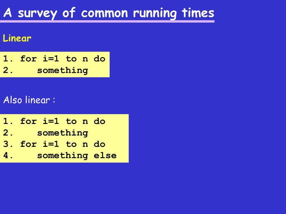 A survey of common running times 1. for i=1 to n do 2.