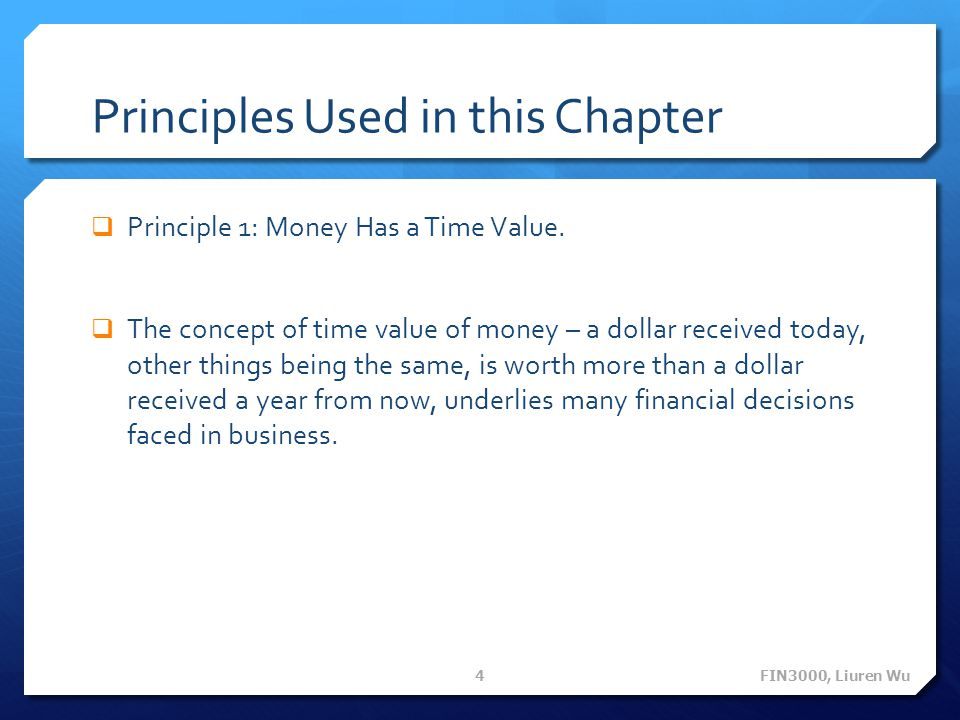 Principles Used in this Chapter Principle 1: Money Has a Time Value.