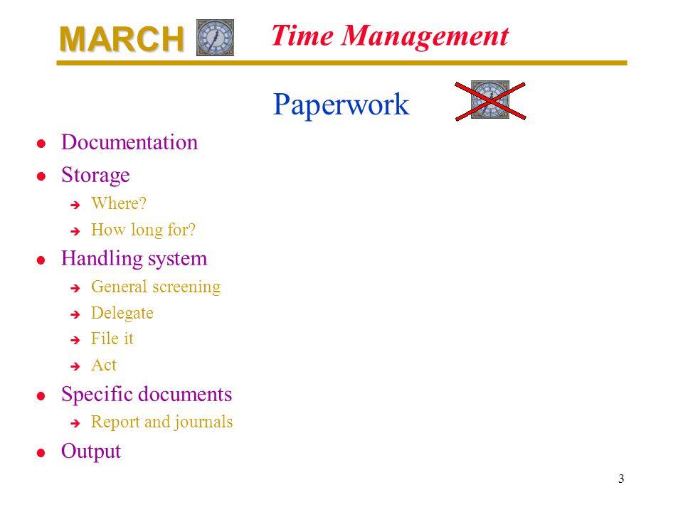 MARCH 3 Time Management Paperwork l Documentation l Storage è Where.