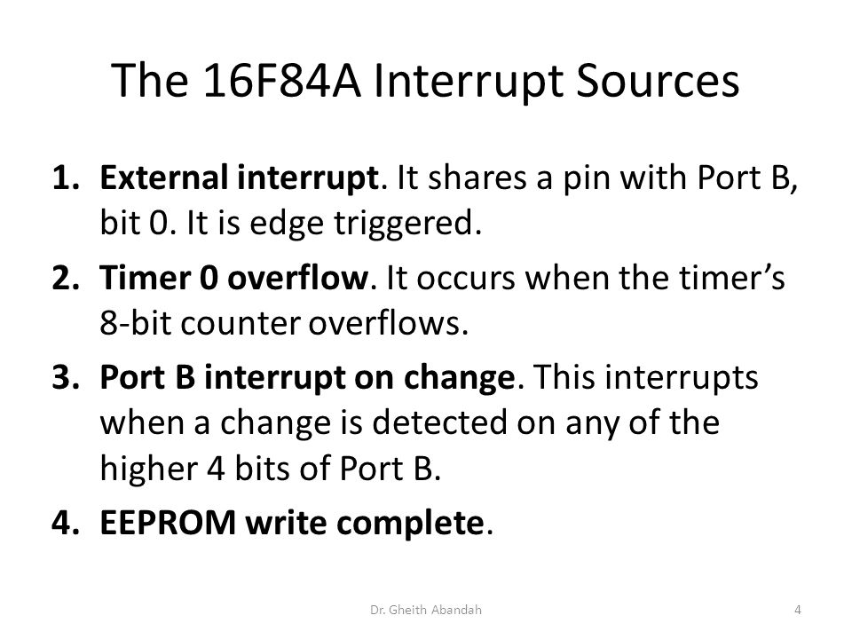 The 16F84A Interrupt Structure Dr. Gheith Abandah5 INTCON: SFR 0Bh