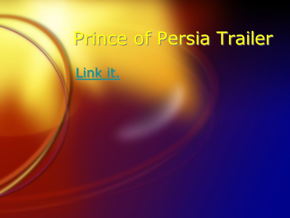 Prince of Persia Trailer Link it.