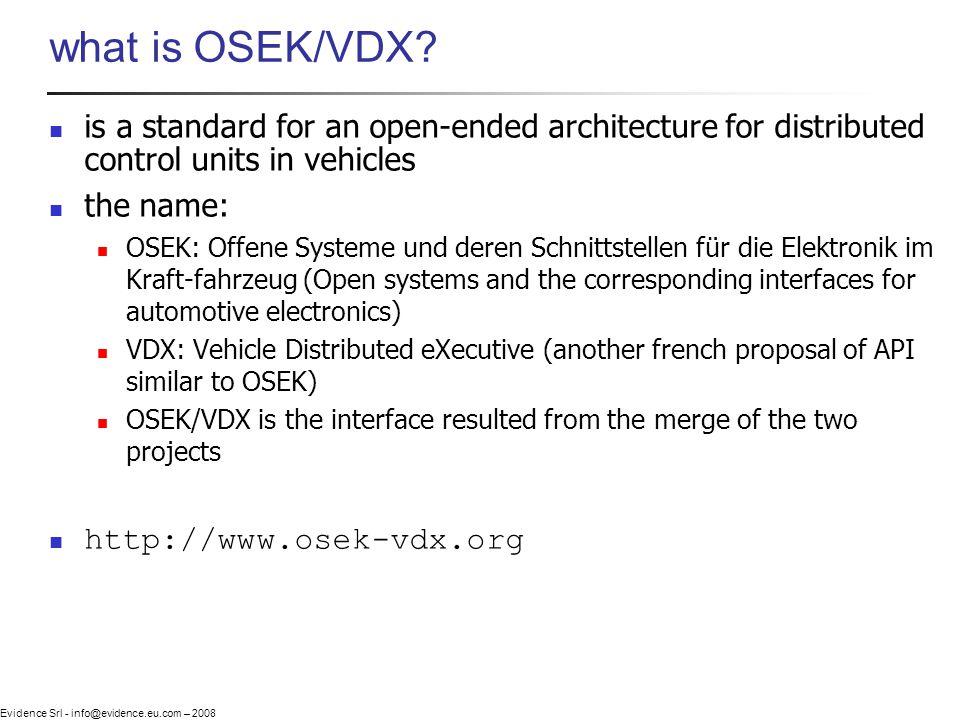 Evidence Srl - info@evidence.eu.com – 2008 what is OSEK/VDX.