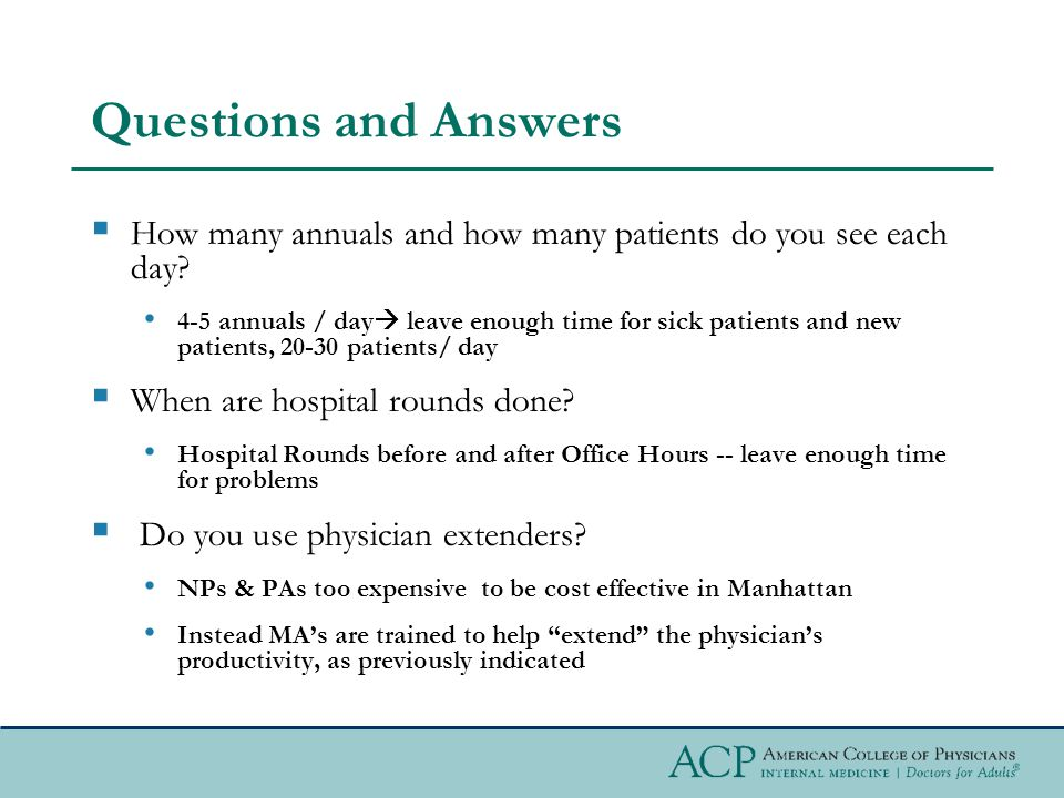 Questions and Answers How many annuals and how many patients do you see each day.