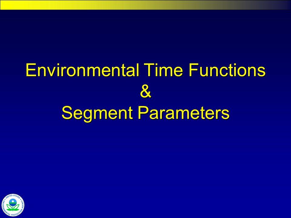 Environmental Time Functions & Segment Parameters