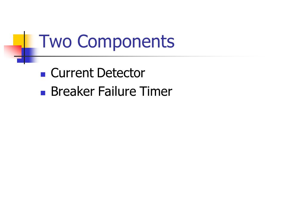 Two Components Current Detector Breaker Failure Timer