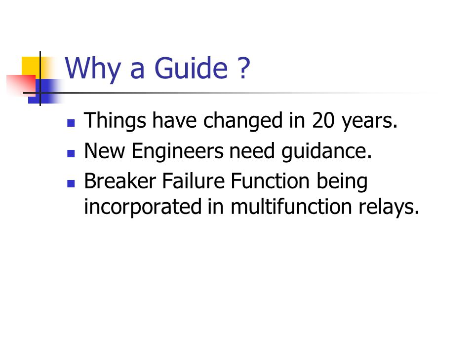 Why a Guide . Things have changed in 20 years. New Engineers need guidance.