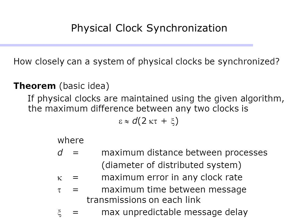 Physical Clock Synchronization How closely can a system of physical clocks be synchronized.