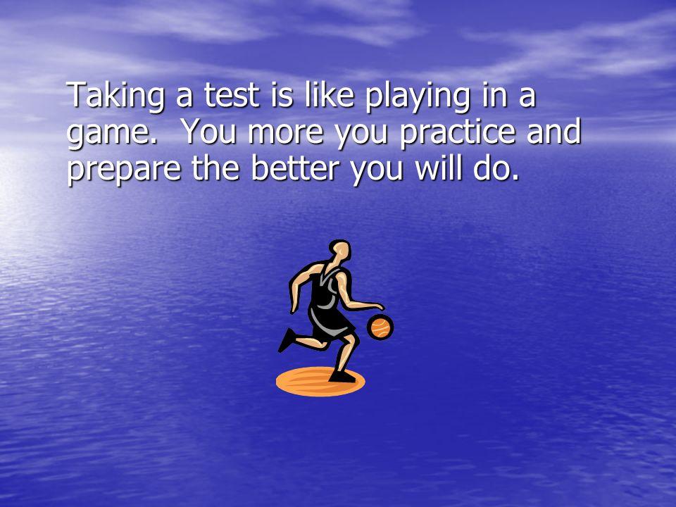 How do you take a test?