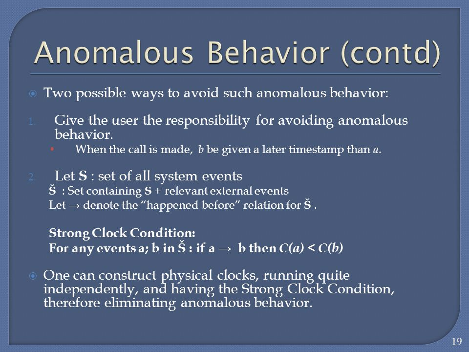 Two possible ways to avoid such anomalous behavior: 1. Give the user the responsibility for avoiding anomalous behavior. When the call is made, b be g