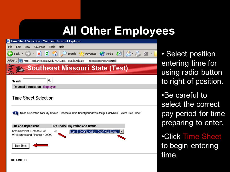 All Other Employees Select position entering time for using radio button to right of position.
