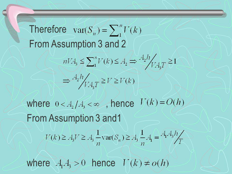 Therefore From Assumption 3 and 2 where, hence From Assumption 3 and1 where hence
