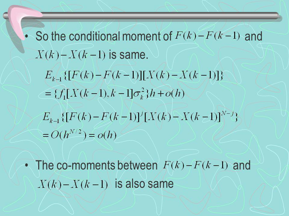 So the conditional moment of and is same. The co-moments between and is also same