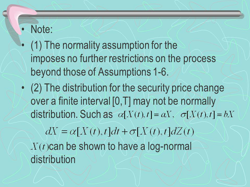 Note: (1) The normality assumption for the imposes no further restrictions on the process beyond those of Assumptions 1-6.