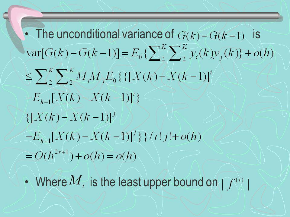 The unconditional variance of is Where is the least upper bound on