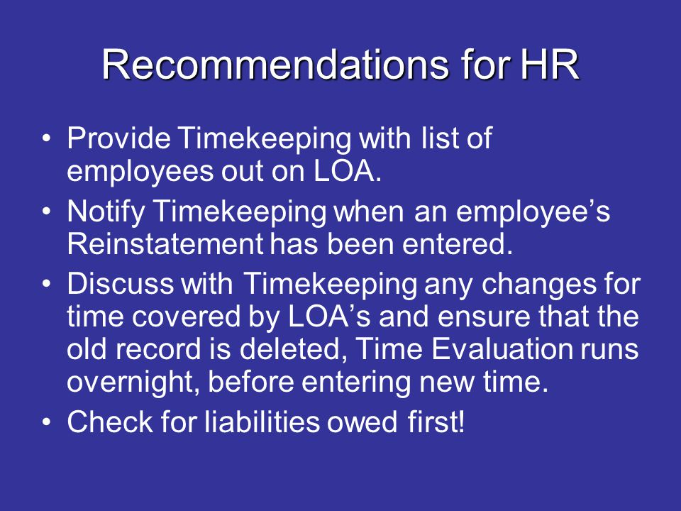 Recommendations for HR Provide Timekeeping with list of employees out on LOA.