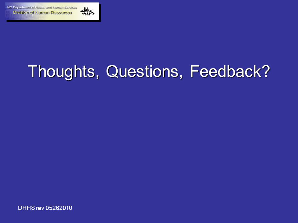 DHHS rev 05262010 Thoughts, Questions, Feedback