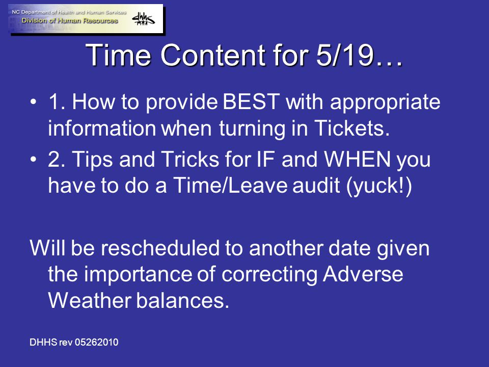 DHHS rev 05262010 Time Content for 5/19… 1. How to provide BEST with appropriate information when turning in Tickets. 2. Tips and Tricks for IF and WH