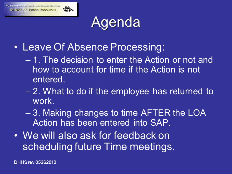DHHS rev 05262010 Agenda Leave Of Absence Processing: –1.
