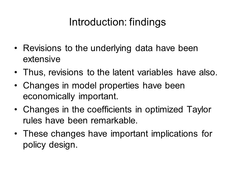 Introduction: findings Revisions to the underlying data have been extensive Thus, revisions to the latent variables have also.