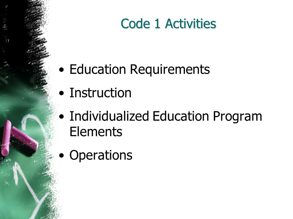 Code 1 Activities Education Requirements Instruction Individualized Education Program Elements Operations