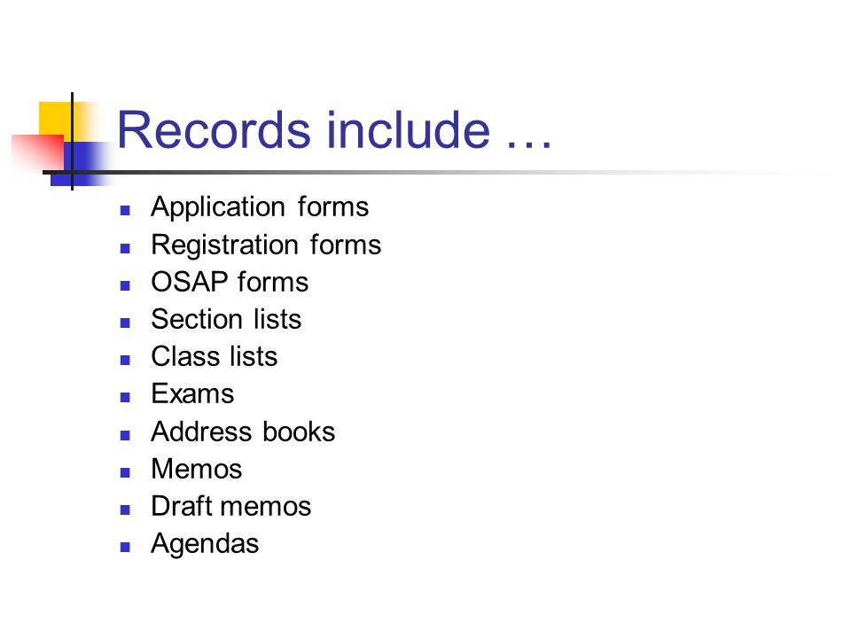 Records include … Application forms Registration forms OSAP forms Section lists Class lists Exams Address books Memos Draft memos Agendas