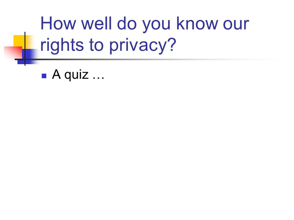 How well do you know our rights to privacy? A quiz …