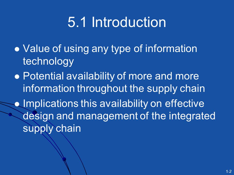 1-13 Impact of Centralized Information on Bullwhip Effect Centralize demand information within a supply chain Provide each stage of supply chain with complete information on the actual customer demand Creates more accurate forecasts rather than orders received from the previous stage
