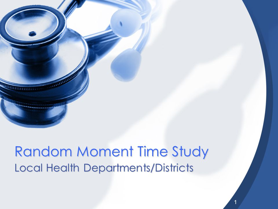 1 Random Moment Time Study Local Health Departments/Districts