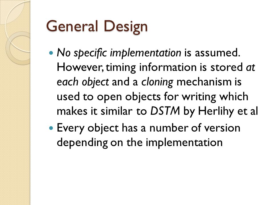 General Design No specific implementation is assumed.