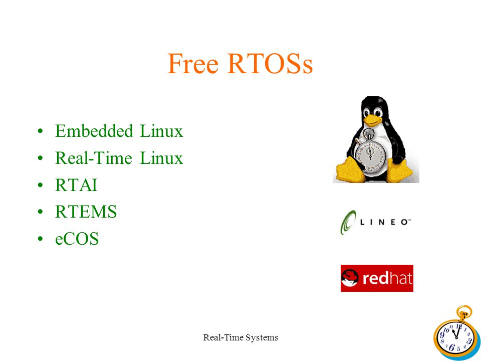 Real-Time Systems Free RTOSs Embedded Linux Real-Time Linux RTAI RTEMS eCOS