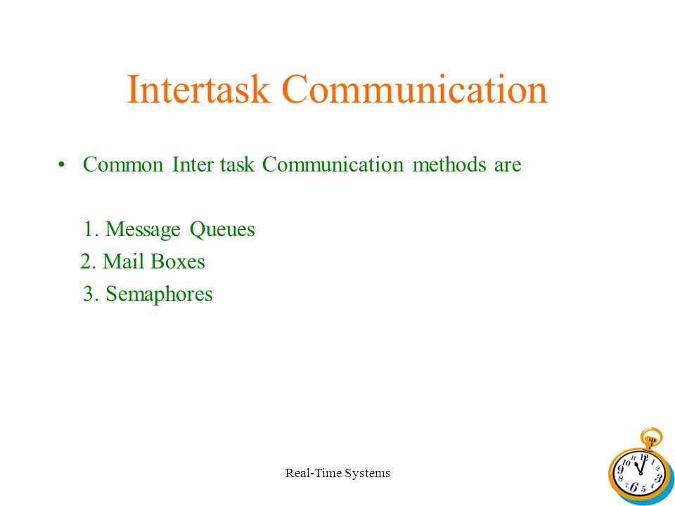 Real-Time Systems Common Inter task Communication methods are 1.