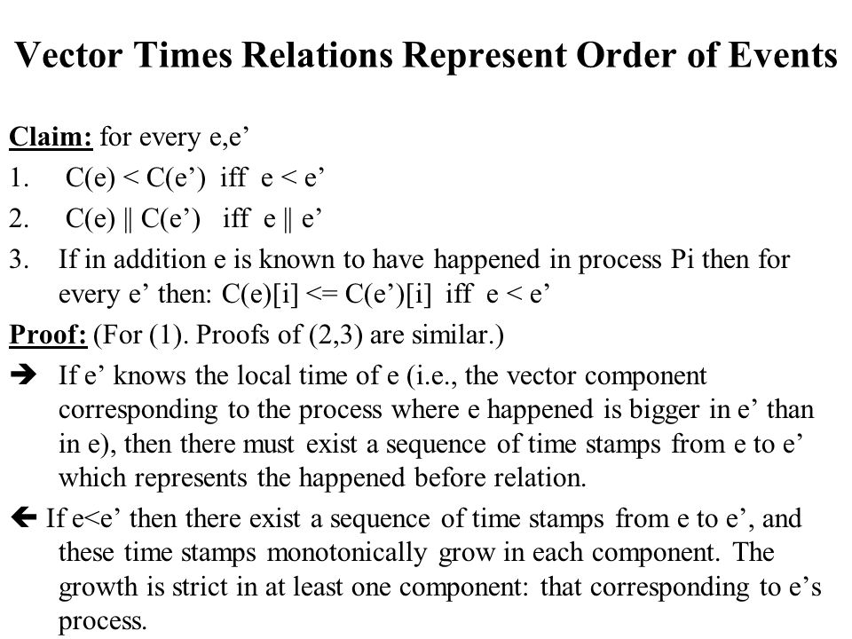 Vector Times Relations Represent Order of Events Claim: for every e,e 1.