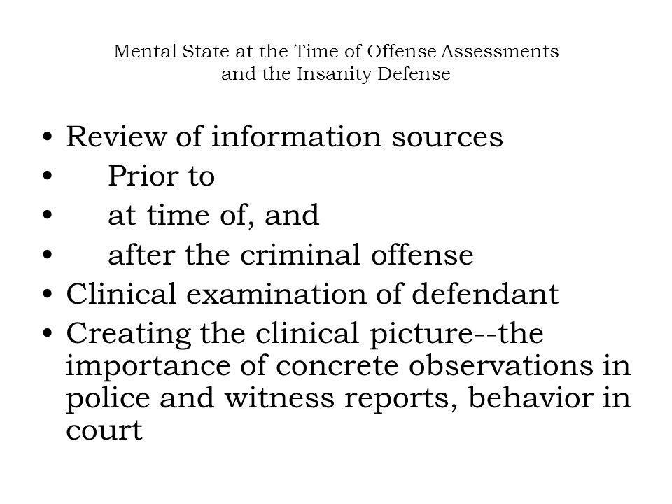 Mental State at the Time of Offense Assessments and the Insanity Defense Review of information sources Prior to at time of, and after the criminal off