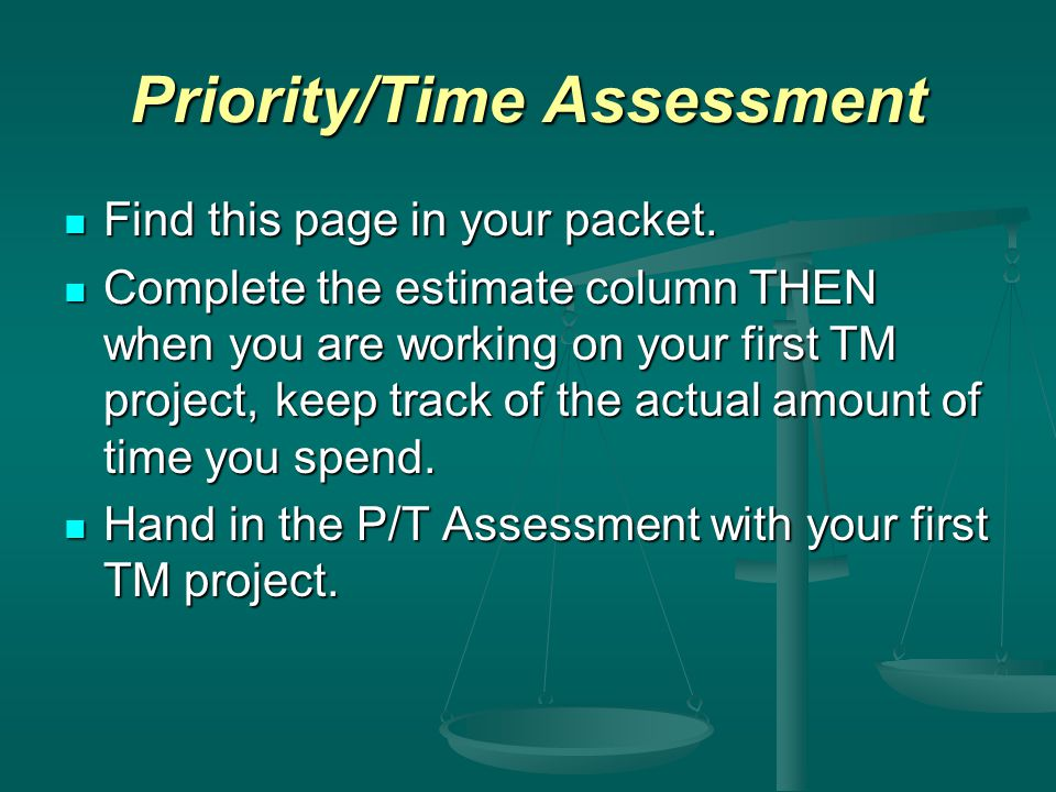 Priority/Time Assessment Find this page in your packet.