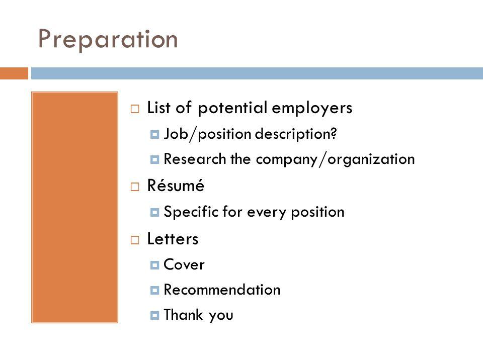 Preparation List of potential employers Job/position description.
