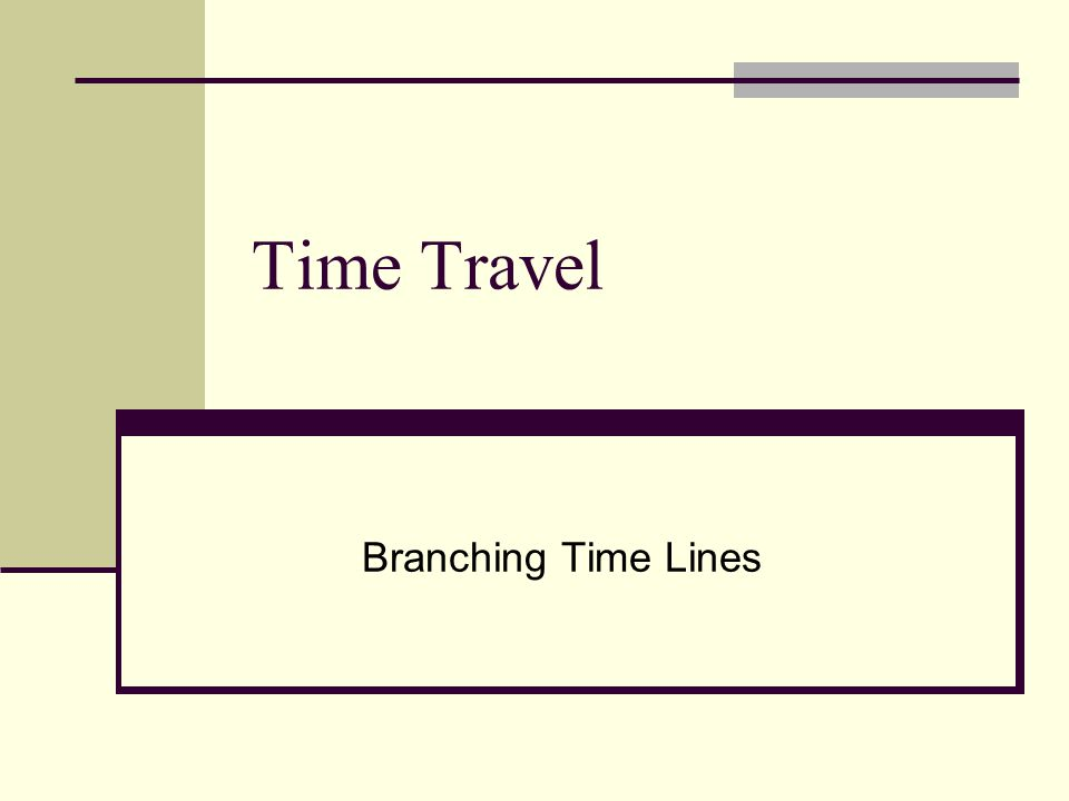 Time Travel Branching Time Lines