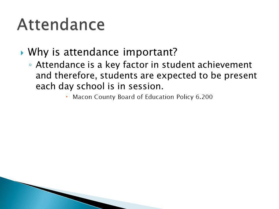 Why is attendance important.