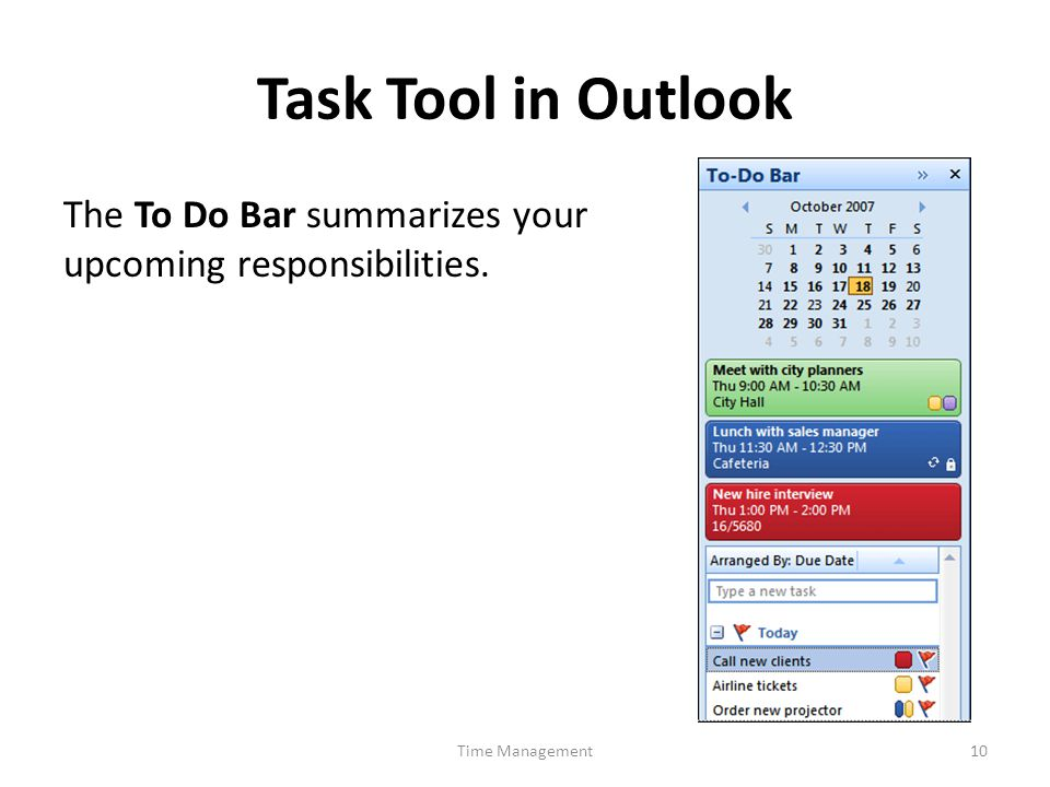 Task Tool in Outlook The To Do Bar summarizes your upcoming responsibilities. Time Management10