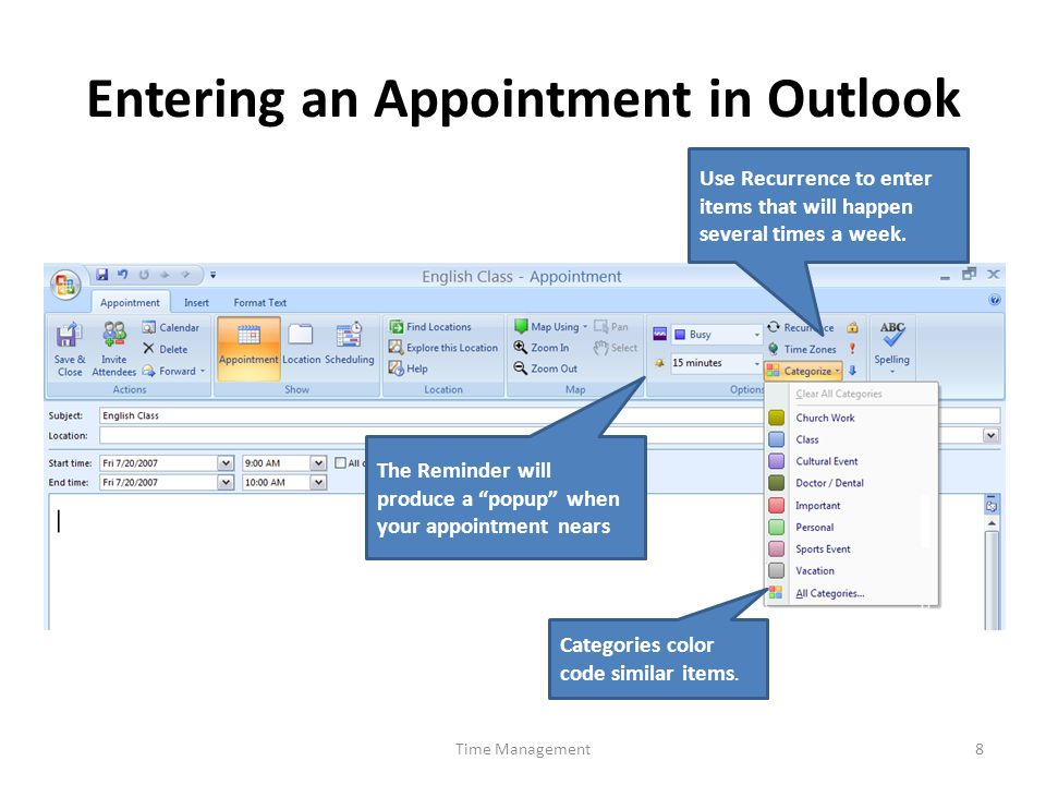 Entering an Appointment in Outlook Time Management8 Use Recurrence to enter items that will happen several times a week.