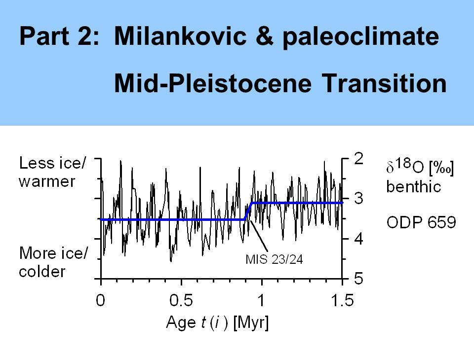 Part 2:Milankovic & paleoclimate Mid-Pleistocene Transition