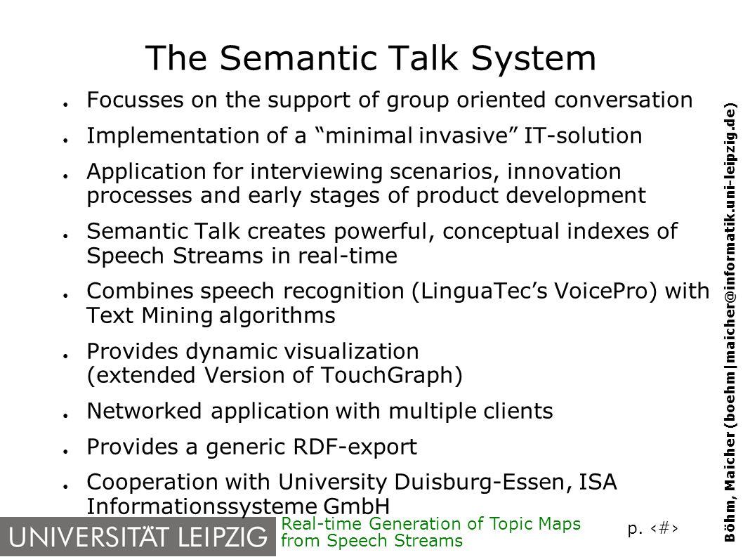 p. 8 Böhm, Maicher (boehm|maicher@informatik.uni-leipzig.de) Real-time Generation of Topic Maps from Speech Streams The Semantic Talk System Focusses