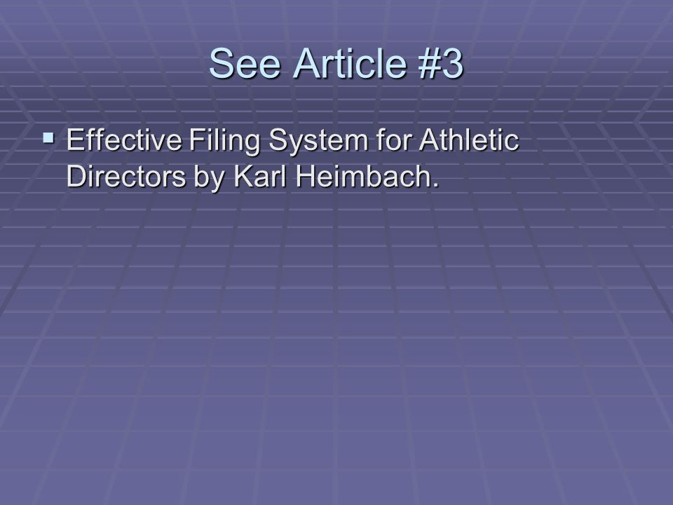 See Article #3 Effective Filing System for Athletic Directors by Karl Heimbach.