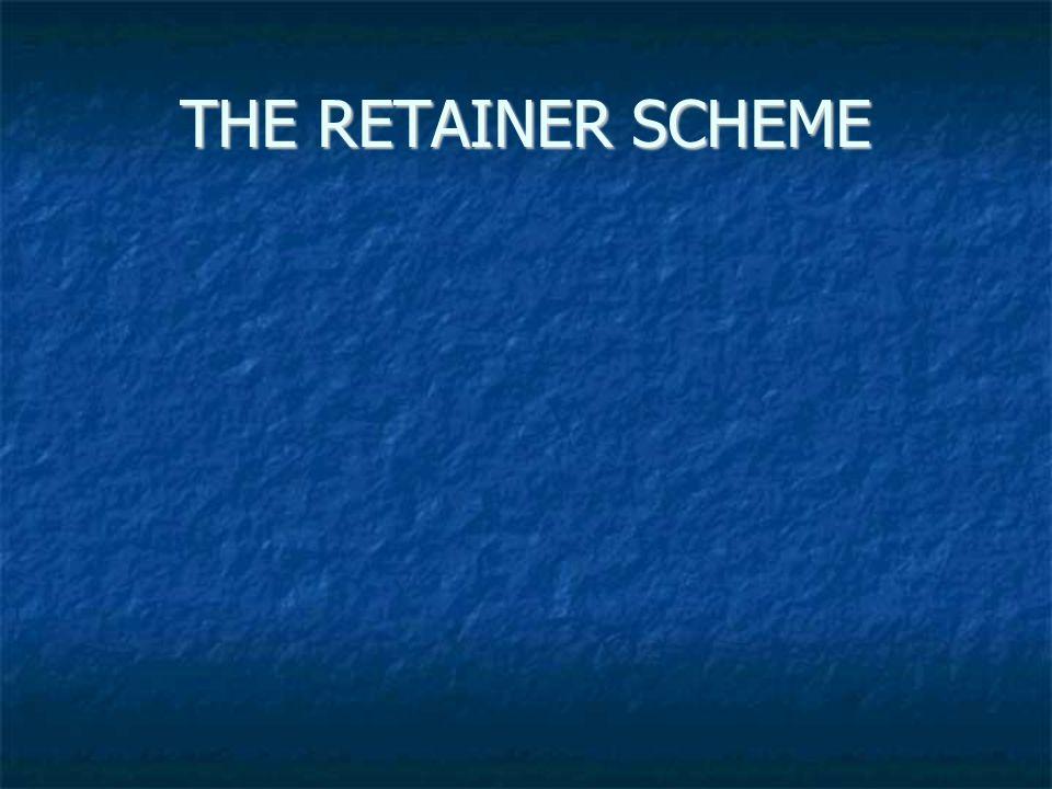 THE RETAINER SCHEME
