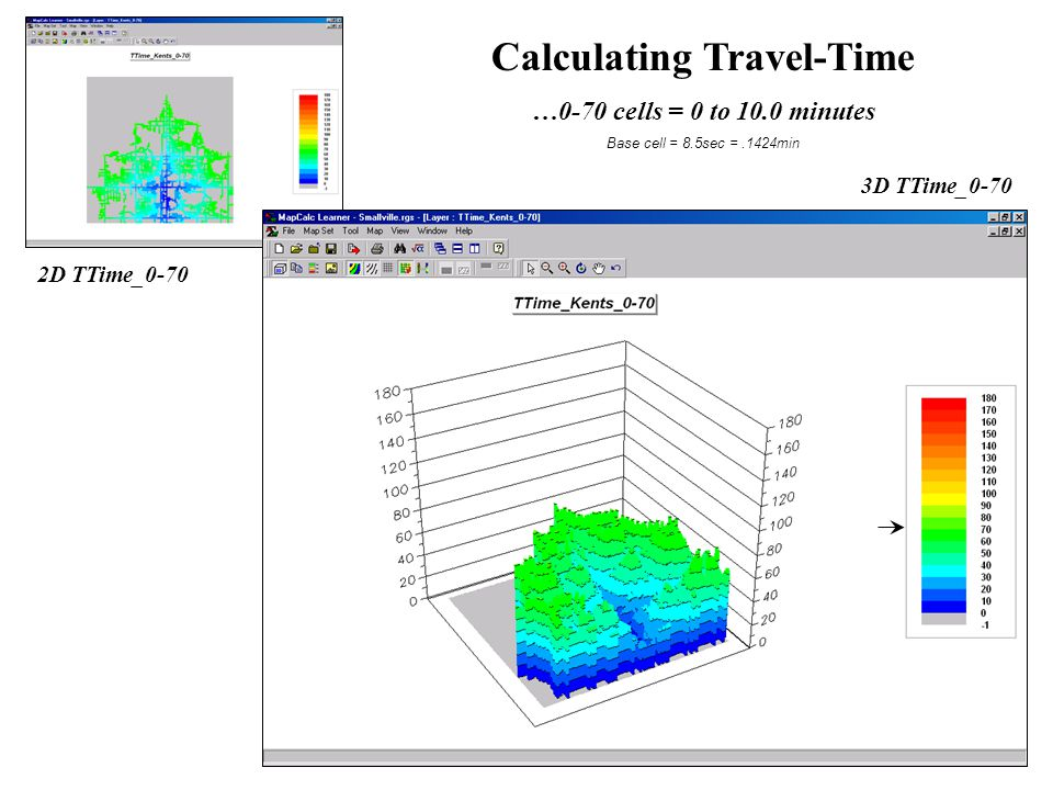 2D TTime_0-80 3D TTime_0-80 Calculating Travel-Time …0-80 cells = 0 to 11.4 minutes Base cell = 8.5sec =.1424min