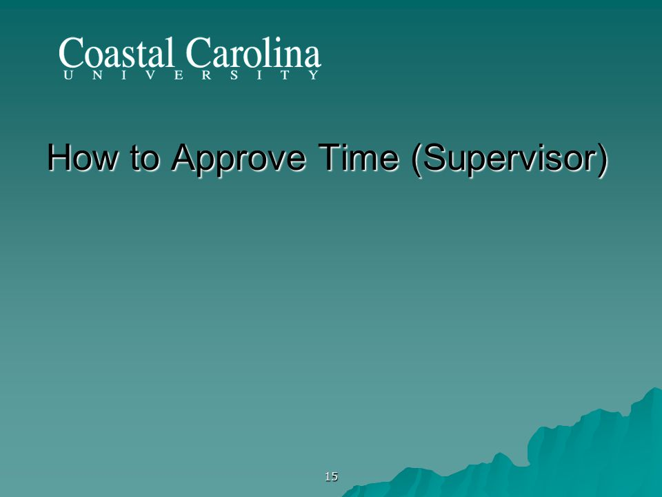 15 How to Approve Time (Supervisor)