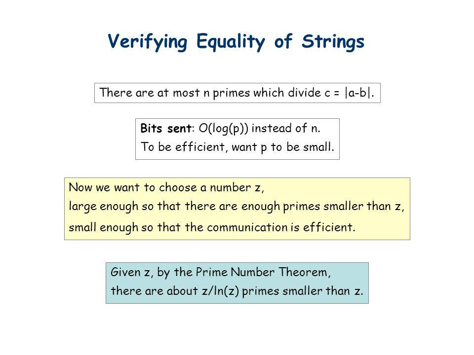 Verifying Equality of Strings There are at most n primes which divide c = |a-b|. Now we want to choose a number z, large enough so that there are enou