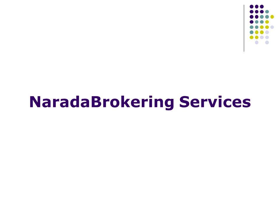 NaradaBrokering Services