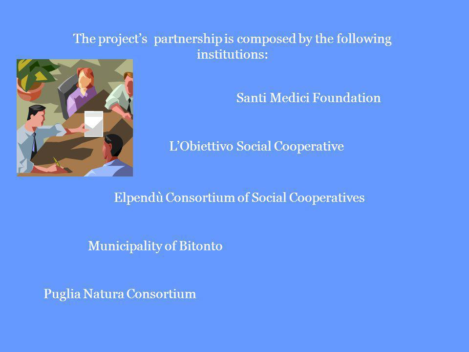 The projects partnership is composed by the following institutions: Santi Medici Foundation LObiettivo Social Cooperative Elpendù Consortium of Social