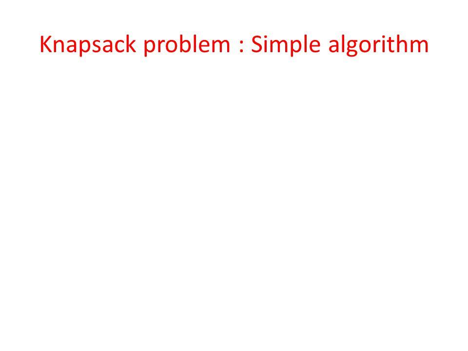 Knapsack problem : Simple algorithm