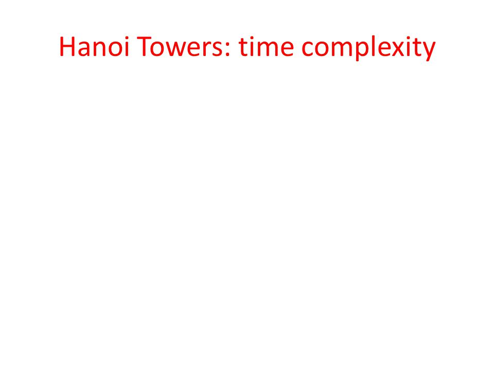 Hanoi Towers: time complexity